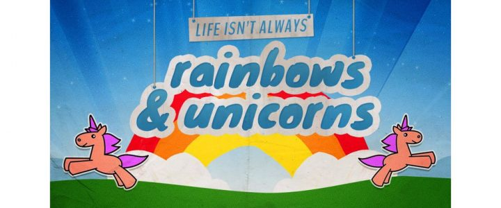 Life Isn't Always Rainbows and Unicorns – Failure